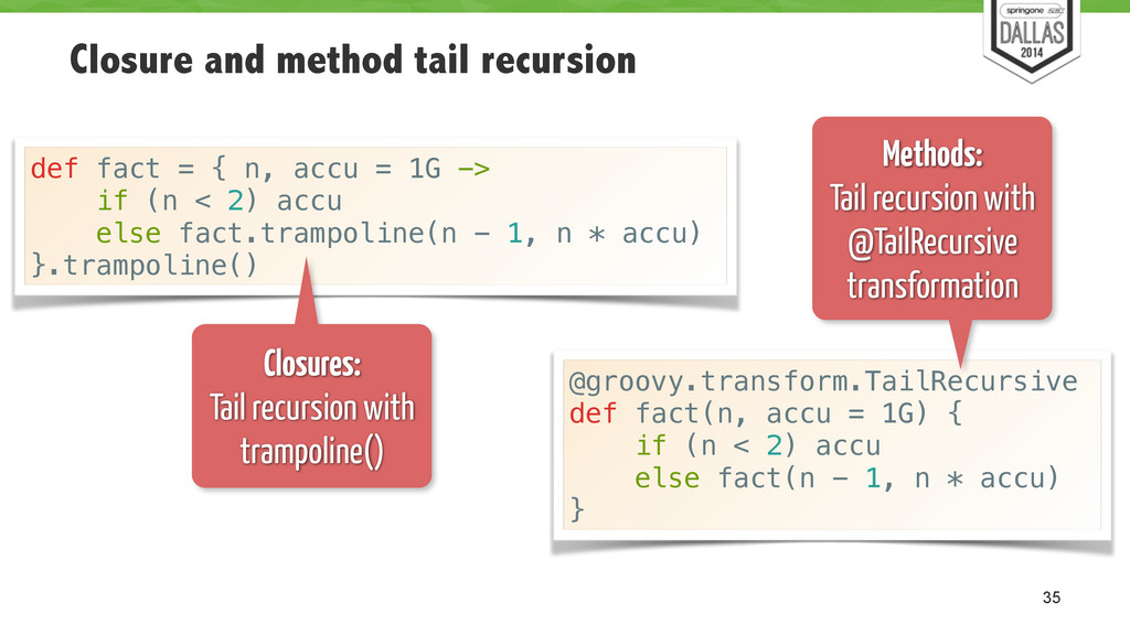 Closure and method tail recursion 35 @groovy.tr...