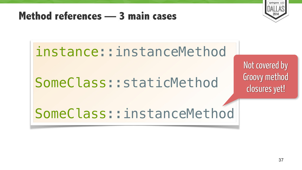 Method references — 3 main cases 37 instance::i...