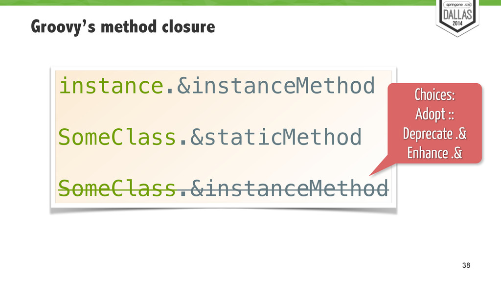 Groovy's method closure 38 instance.&instanceMe...