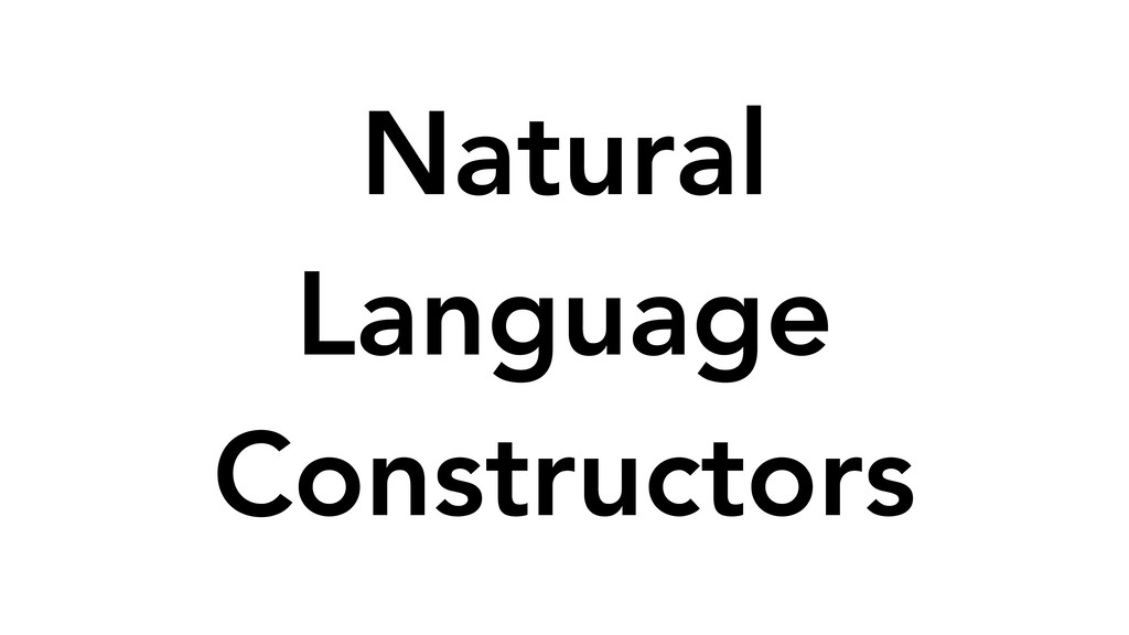 Natural Language Constructors