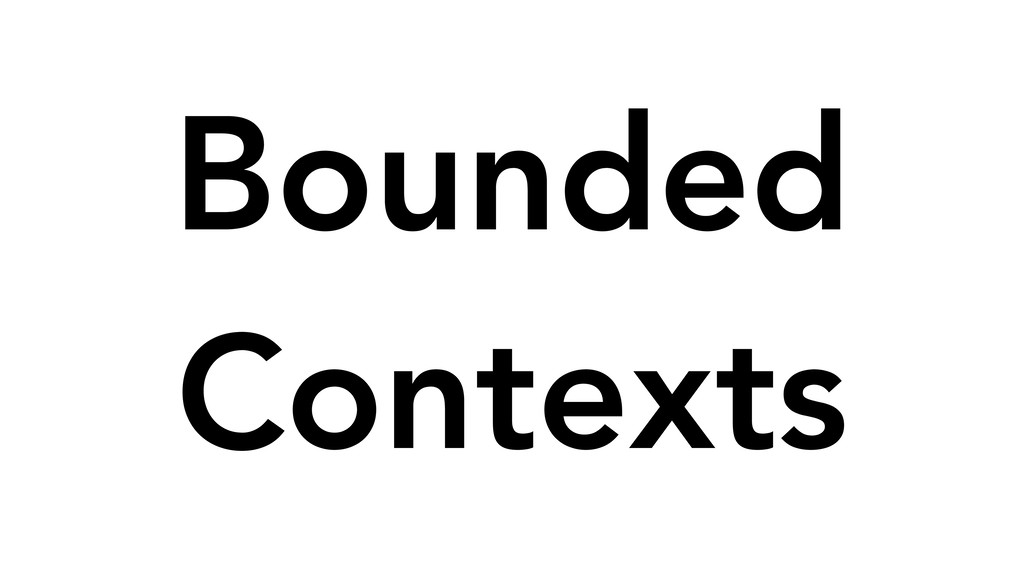 Bounded Contexts