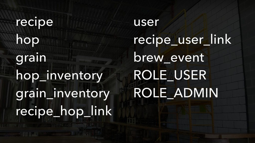 recipe hop grain hop_inventory grain_inventory ...