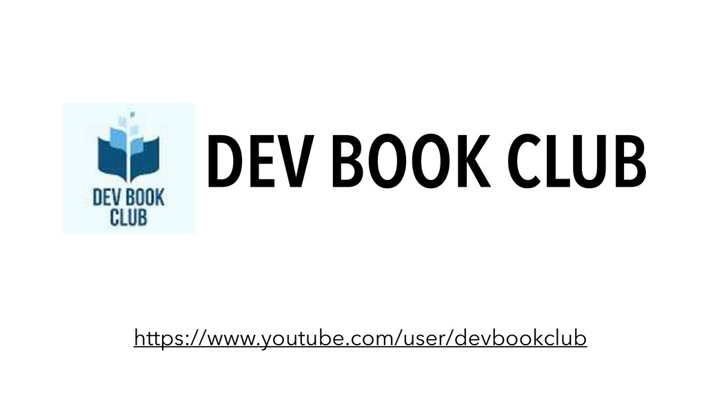 DEV BOOK CLUB https://www.youtube.com/user/devb...