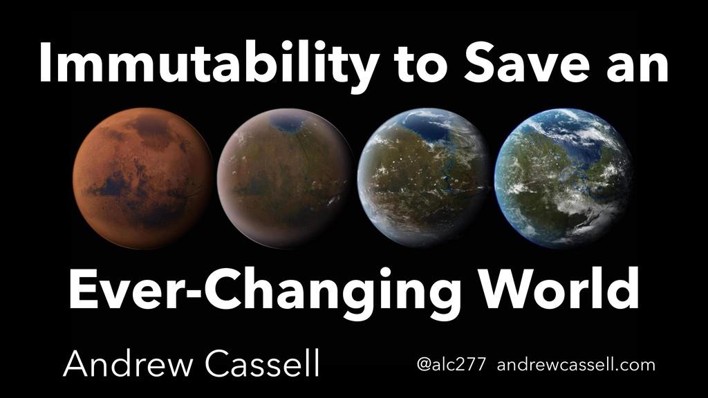 Andrew Cassell @alc277 andrewcassell.com Immuta...