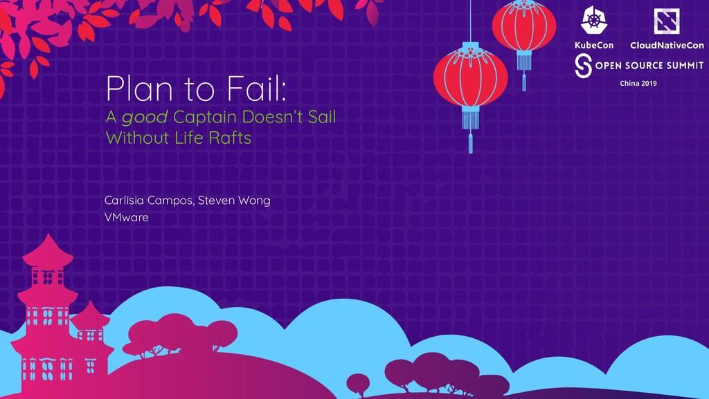 Plan to Fail: Carlisia Campos, Steven Wong VMwa...