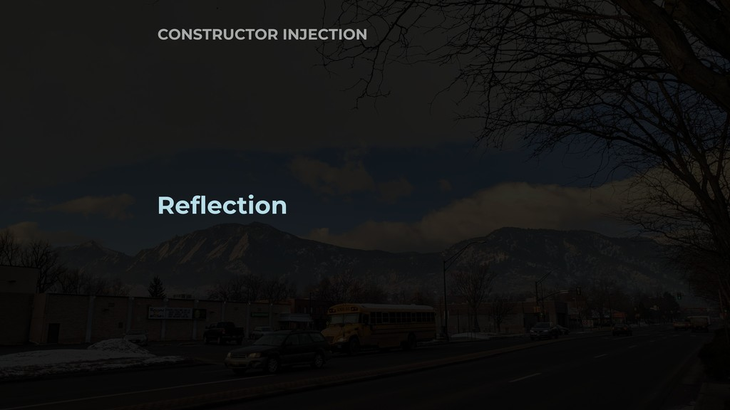 Reflection CONSTRUCTOR INJECTION