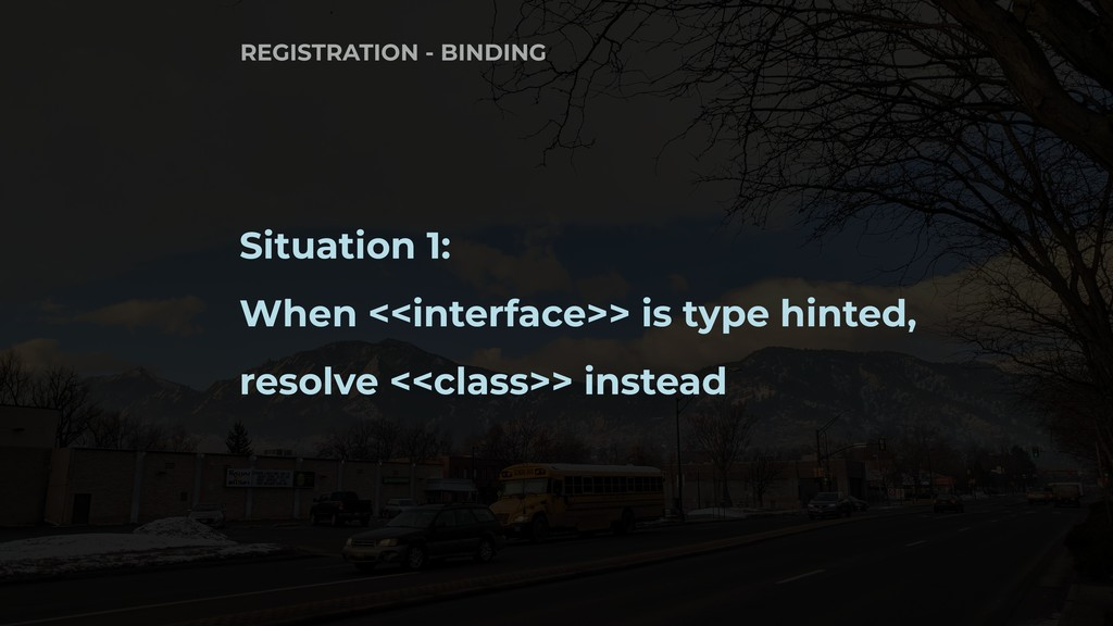 Situation 1: When <<interface>> is type hinted,...