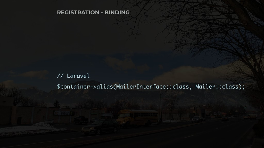 // Laravel $container->alias(MailerInterface::c...