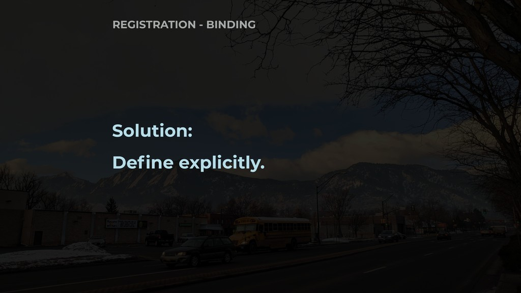 Solution: Define explicitly. REGISTRATION - BIN...