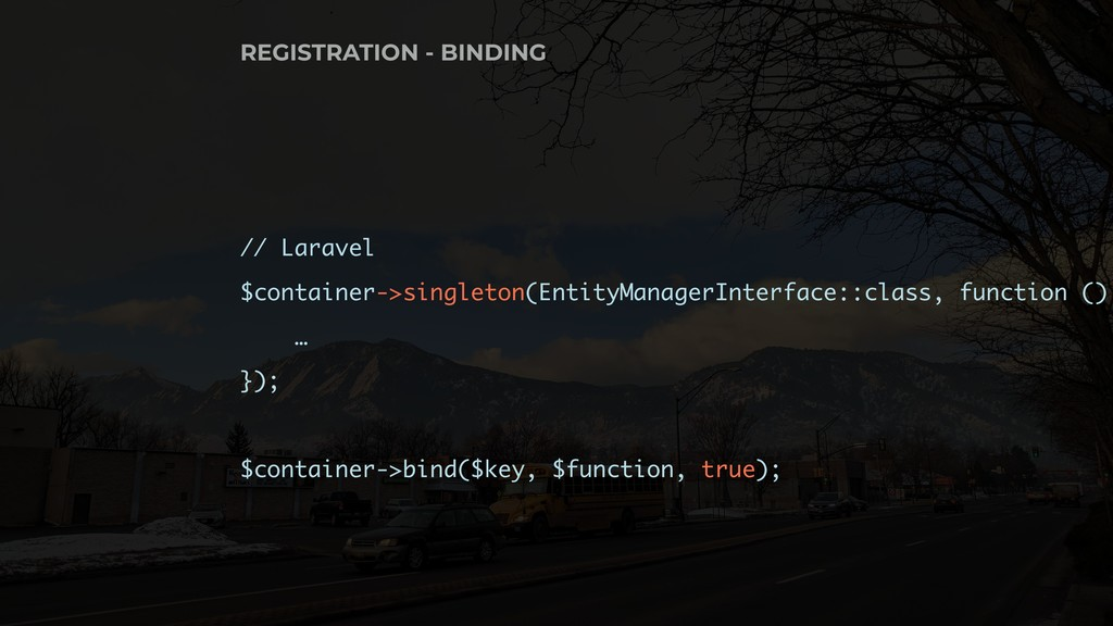 // Laravel $container->singleton(EntityManagerI...
