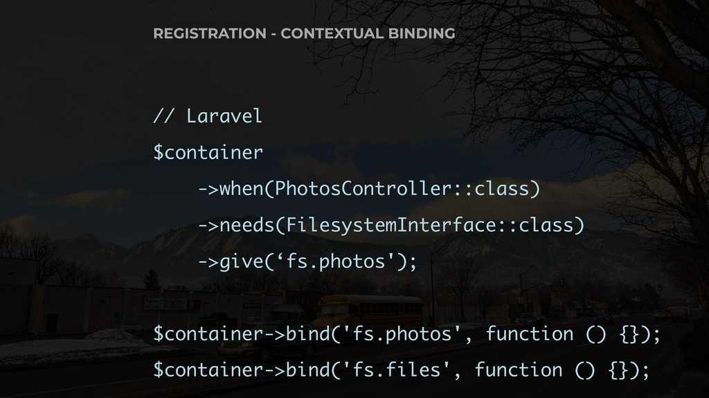 // Laravel $container ->when(PhotosController::...