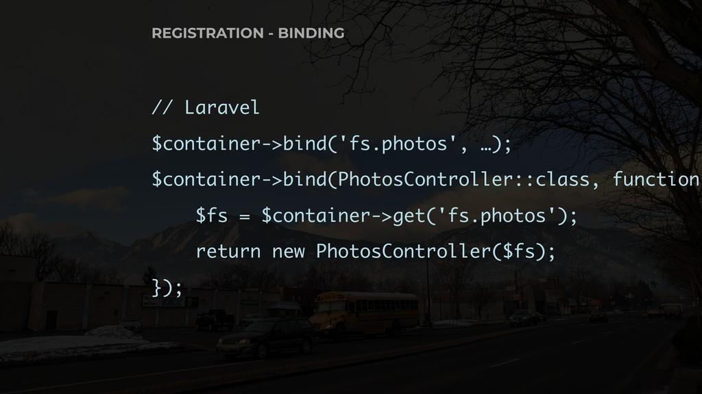 // Laravel $container->bind('fs.photos', …); $c...