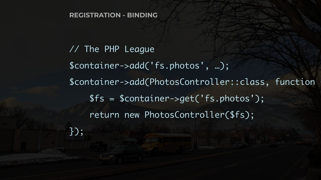 // The PHP League $container->add('fs.photos', ...
