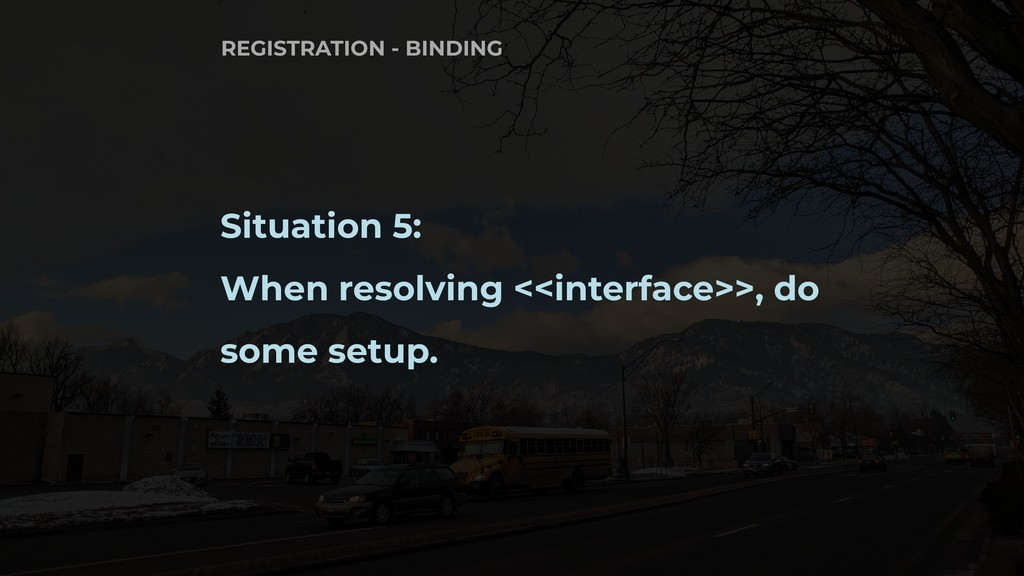 Situation 5: When resolving <<interface>>, do s...