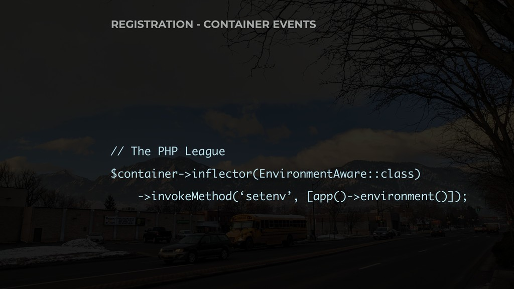 // The PHP League $container->inflector(Environ...