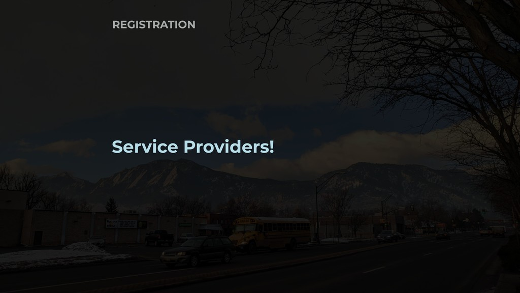 Service Providers! REGISTRATION