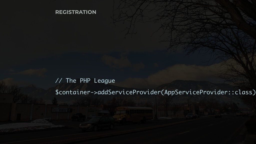 REGISTRATION // The PHP League $container->addS...