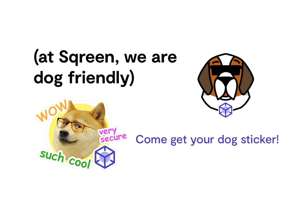 (at Sqreen, we are dog friendly) Come get your ...