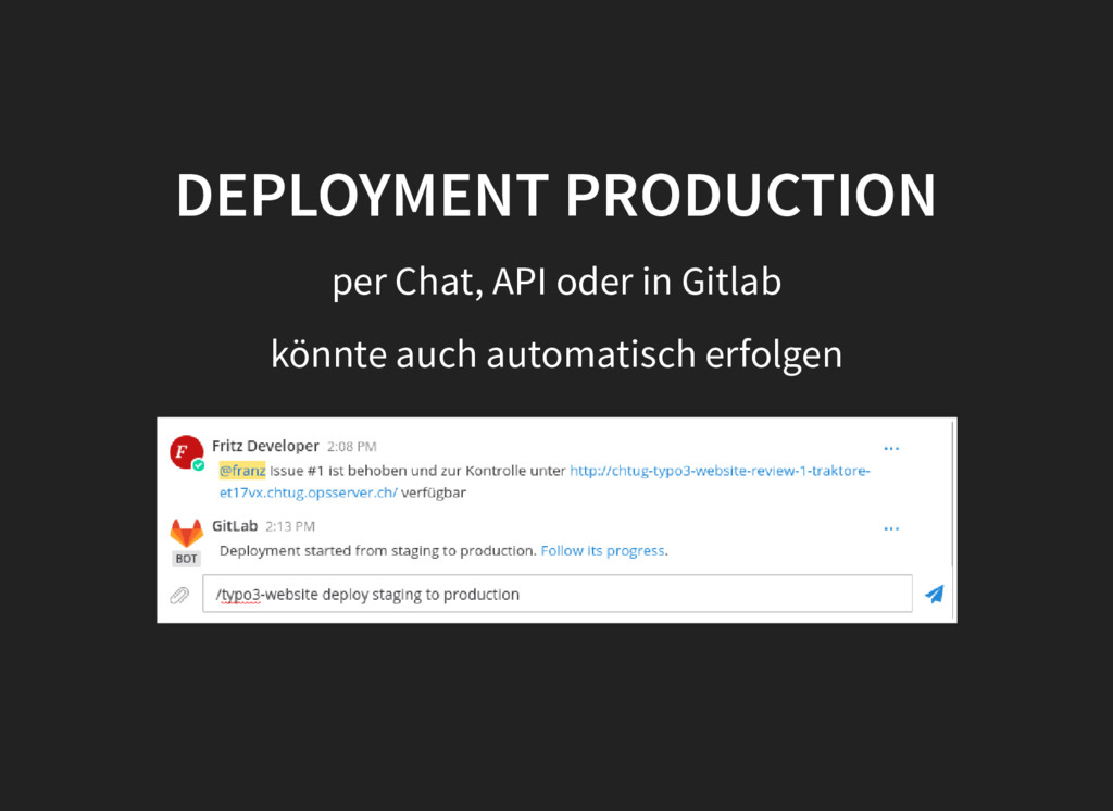 DEPLOYMENT PRODUCTION per Chat, API oder in Git...