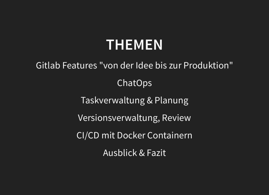 """THEMEN Gitlab Features """"von der Idee bis zur Pr..."""