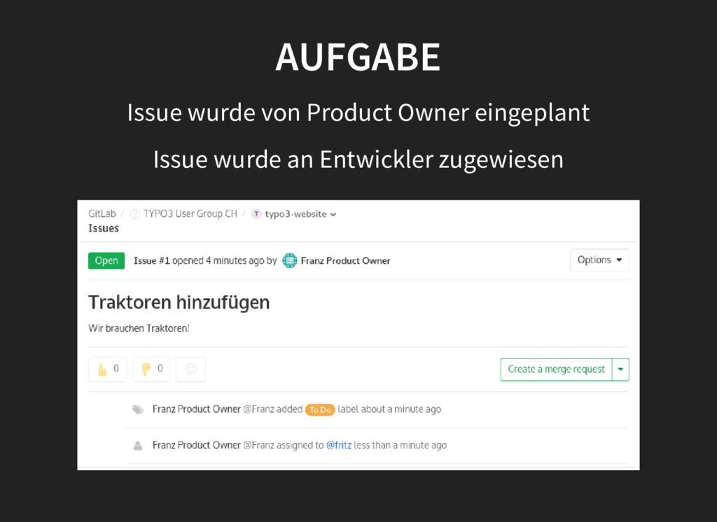 AUFGABE Issue wurde von Product Owner eingeplan...