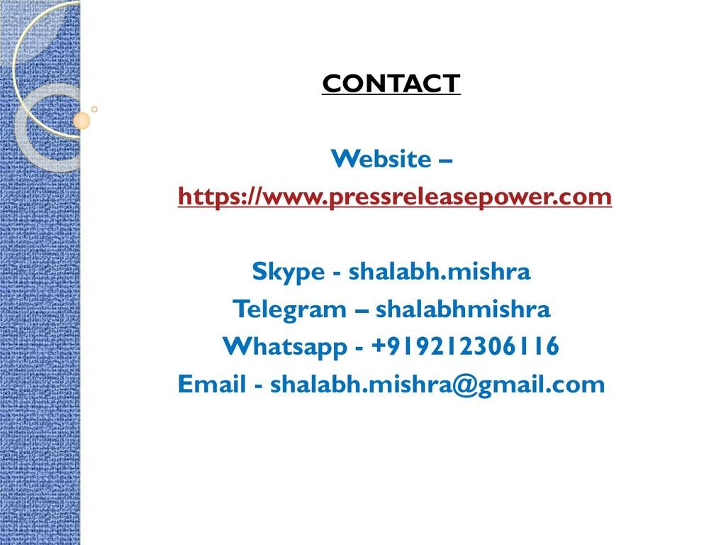 CONTACT Website – https://www.pressreleasepower...