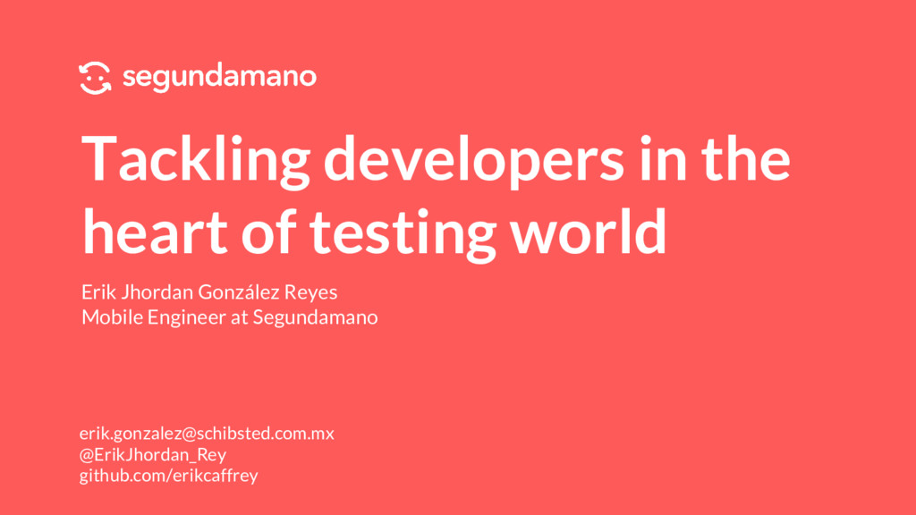 Tackling developers in the heart of testing wor...