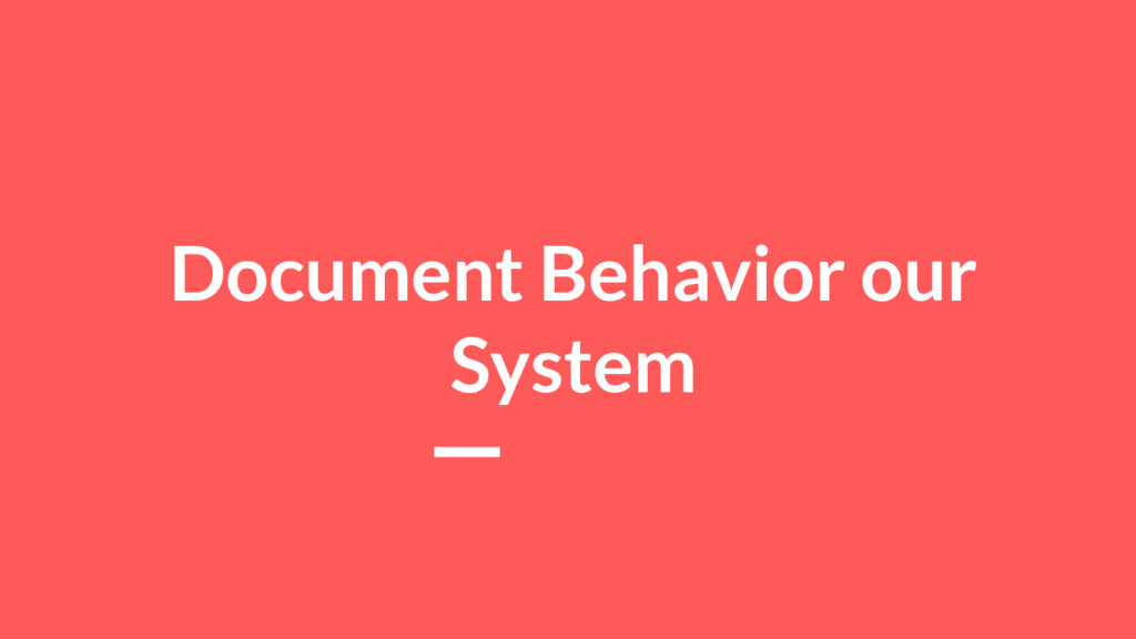 Document Behavior our System
