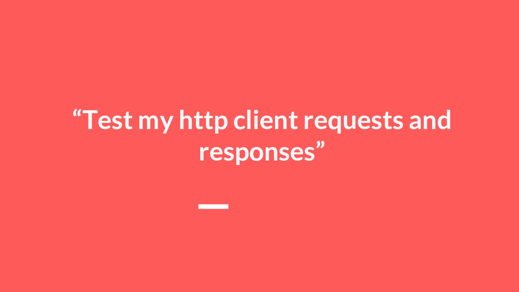 """Test my http client requests and responses"""