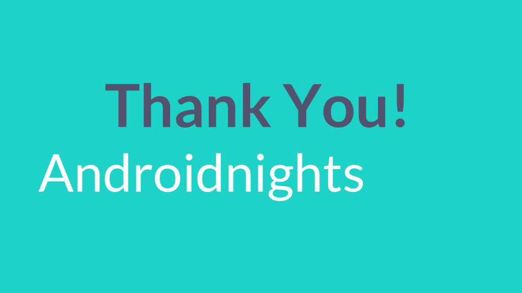 Thank You! Androidnights