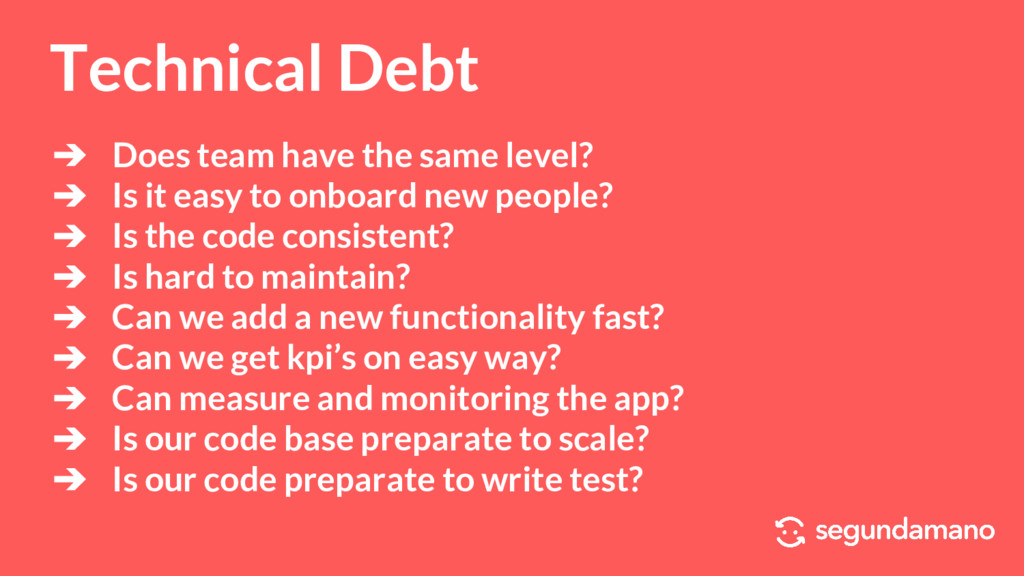 Technical Debt ➔ Does team have the same level?...