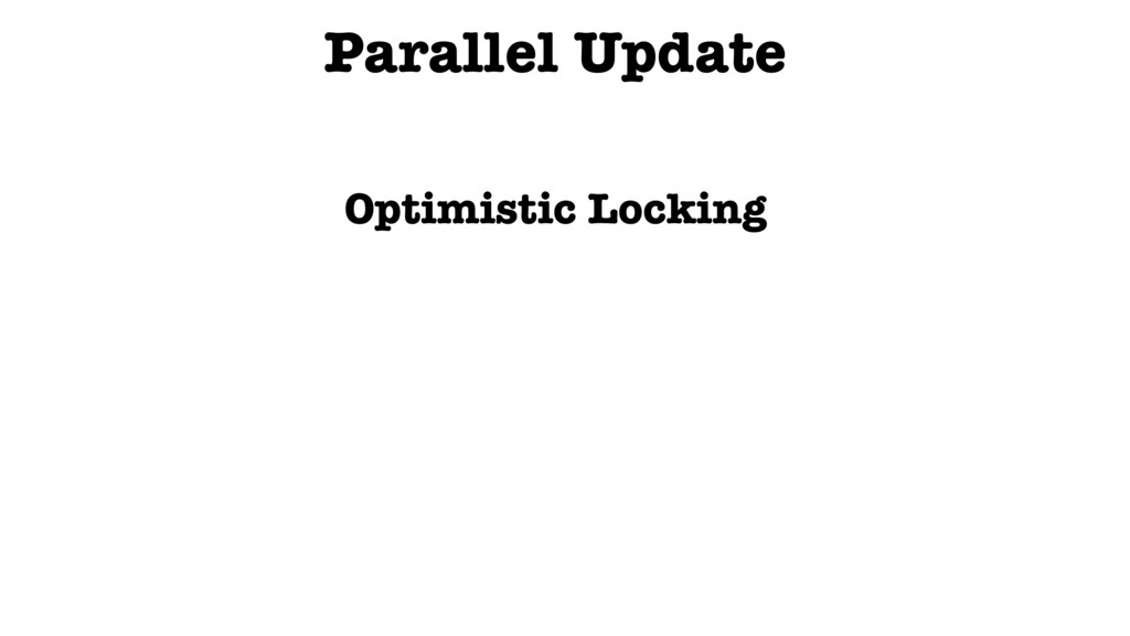 Parallel Update Optimistic Locking