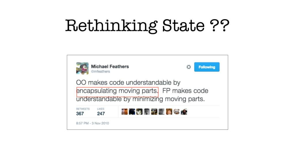 Rethinking State ??