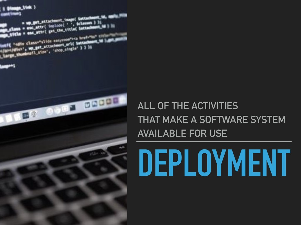 DEPLOYMENT ALL OF THE ACTIVITIES THAT MAKE A SO...