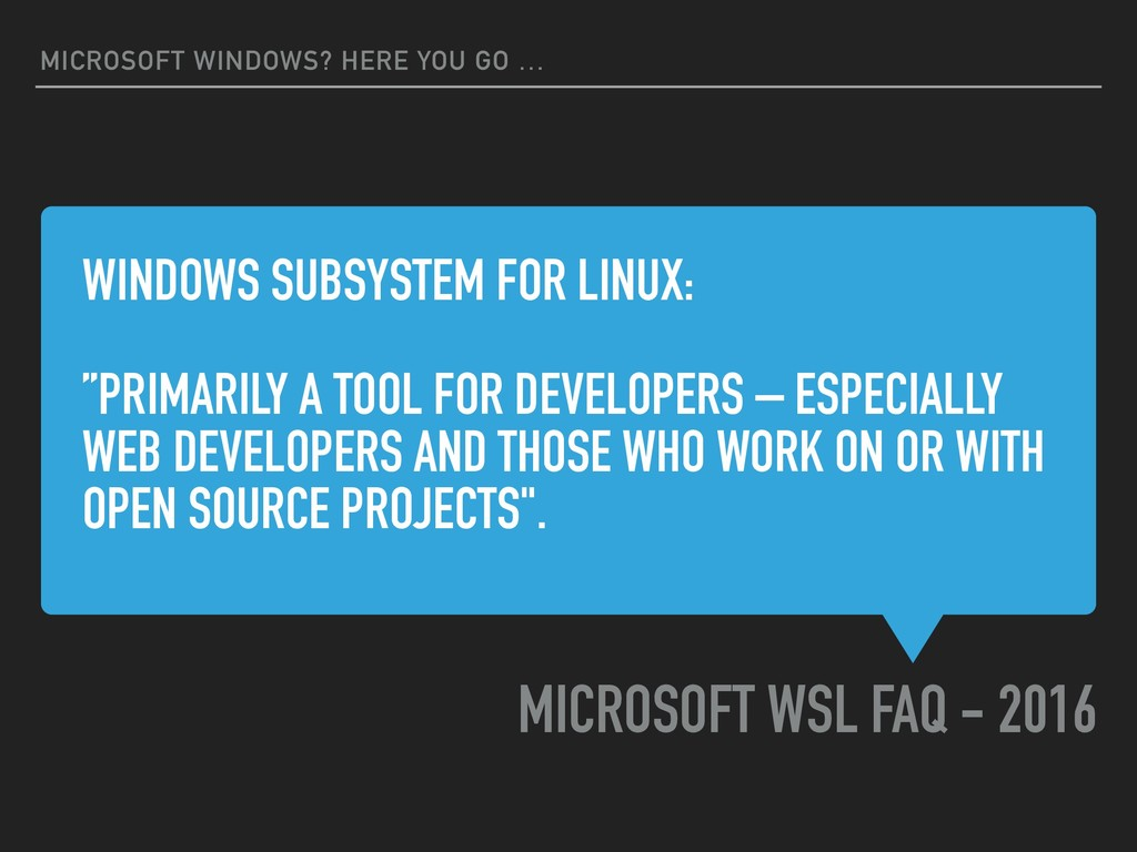 """WINDOWS SUBSYSTEM FOR LINUX: """"PRIMARILY A TOOL ..."""