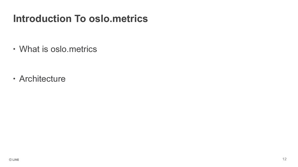 Introduction To oslo.metrics • What is oslo.met...