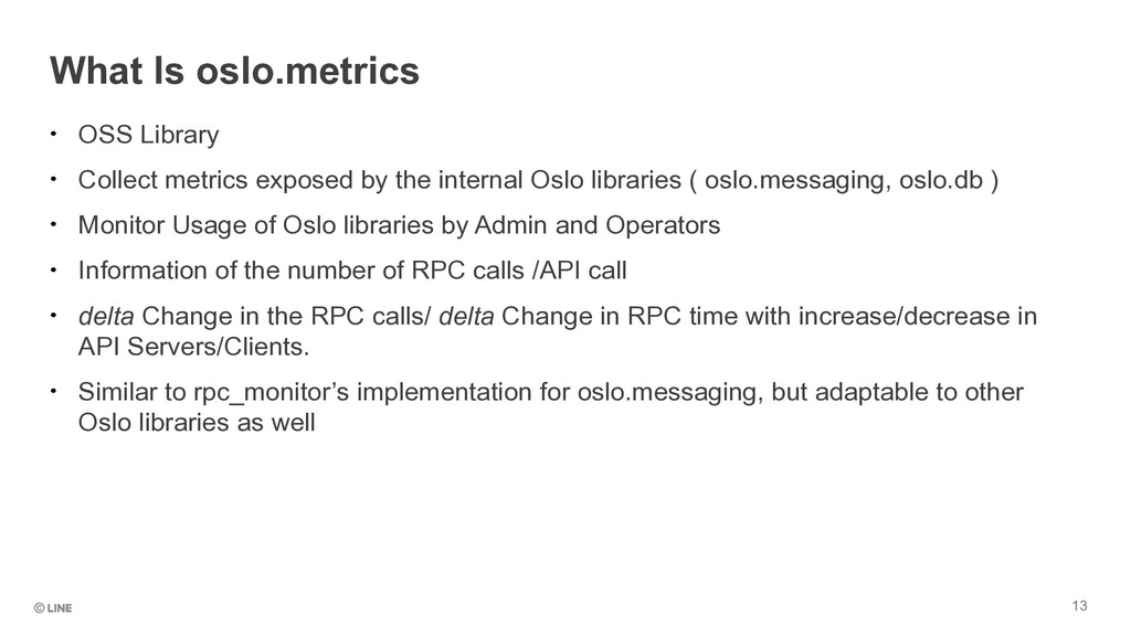 What Is oslo.metrics • OSS Library • Collect me...