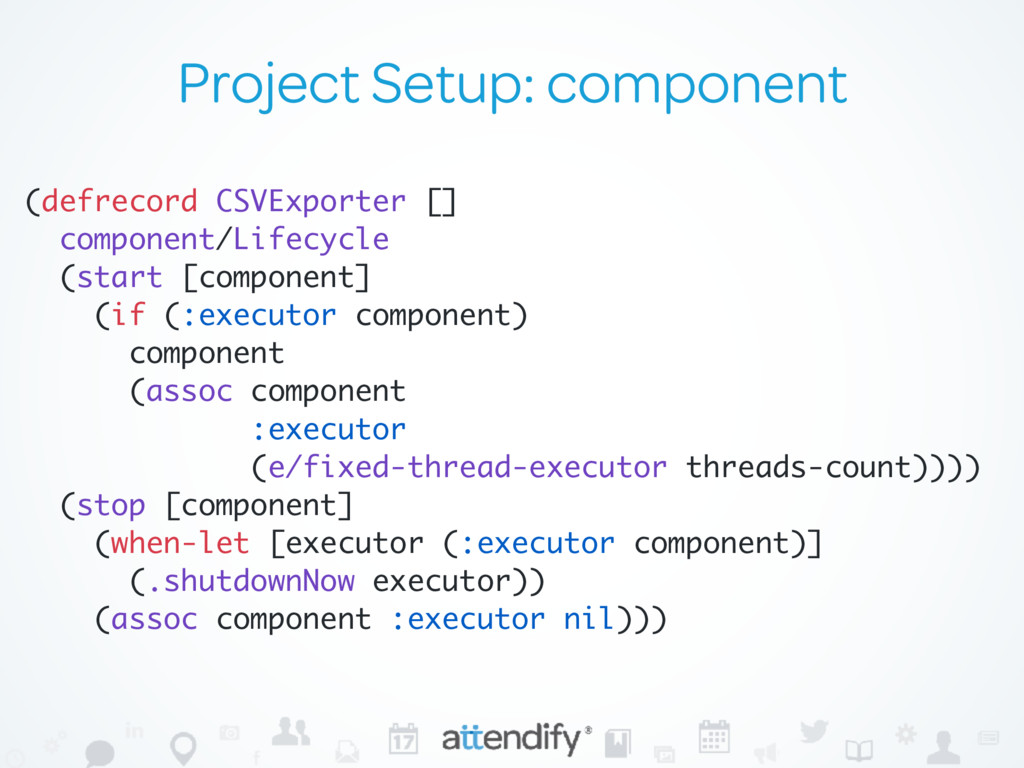 Project Setup: component (defrecord CSVExporter...