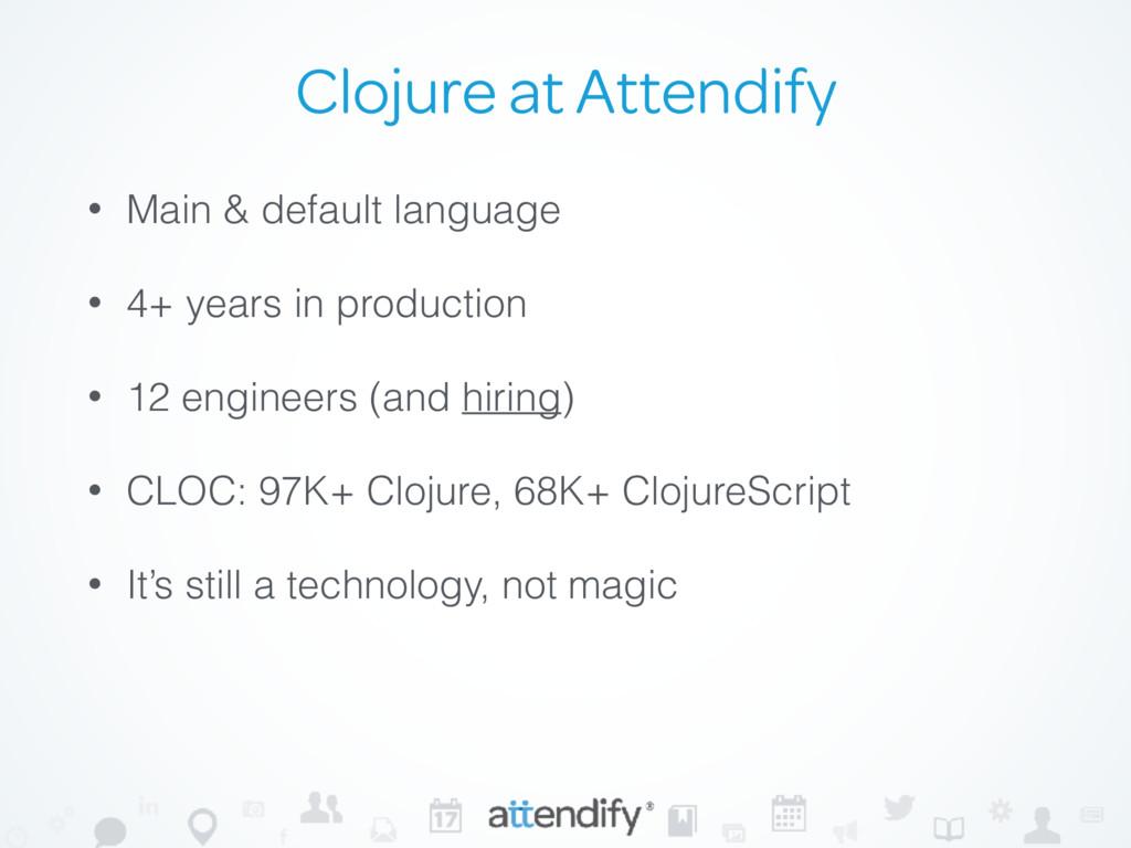 Clojure at Attendify • Main & default language ...