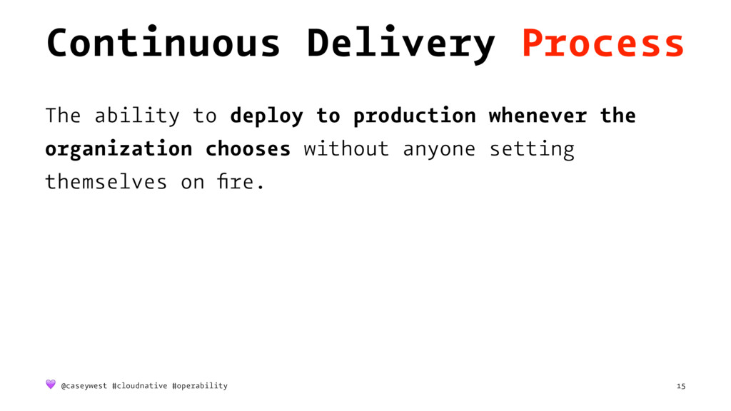 Continuous Delivery Process The ability to depl...