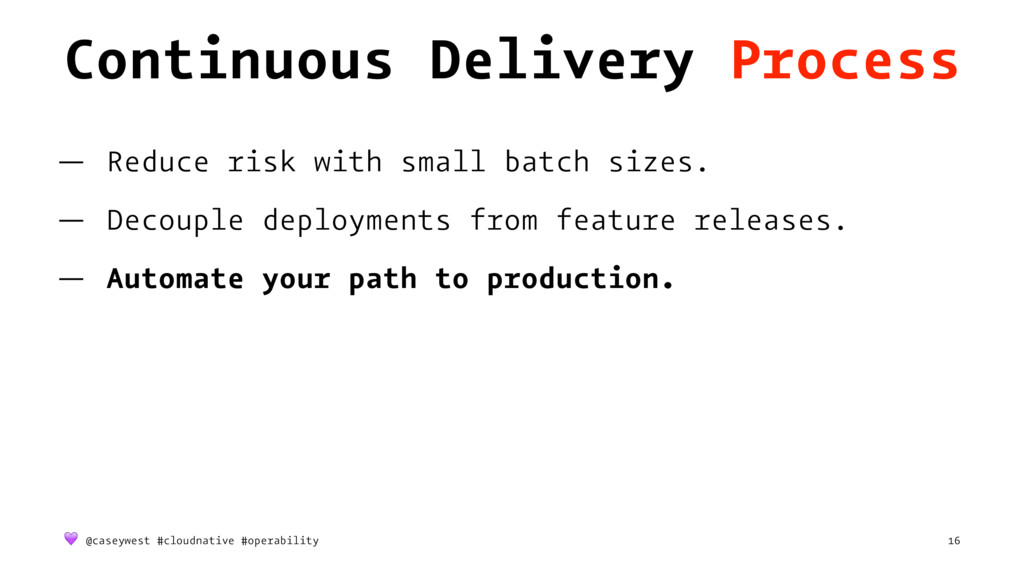 Continuous Delivery Process — Reduce risk with ...