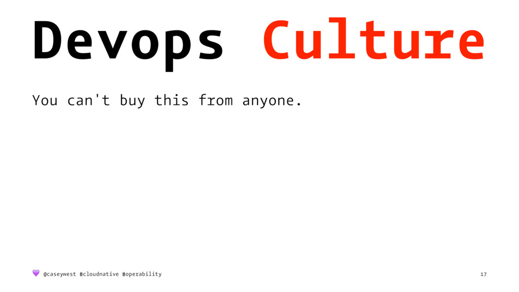 Devops Culture You can't buy this from anyone. ...