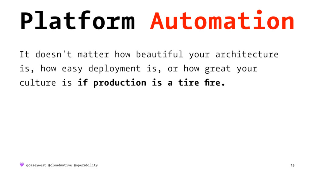 Platform Automation It doesn't matter how beaut...