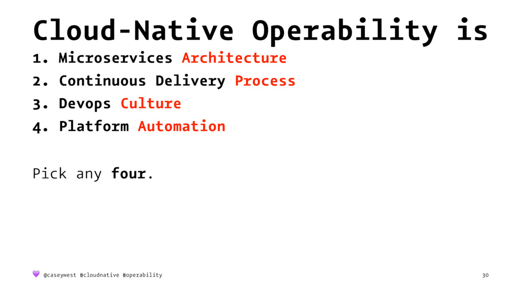 Cloud-Native Operability is 1. Microservices Ar...