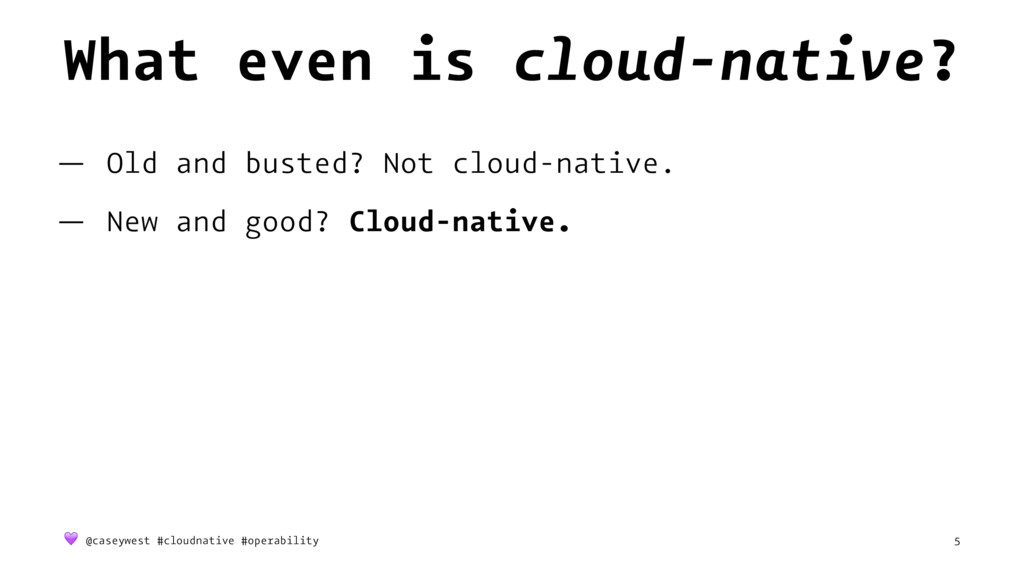 What even is cloud-native? — Old and busted? No...