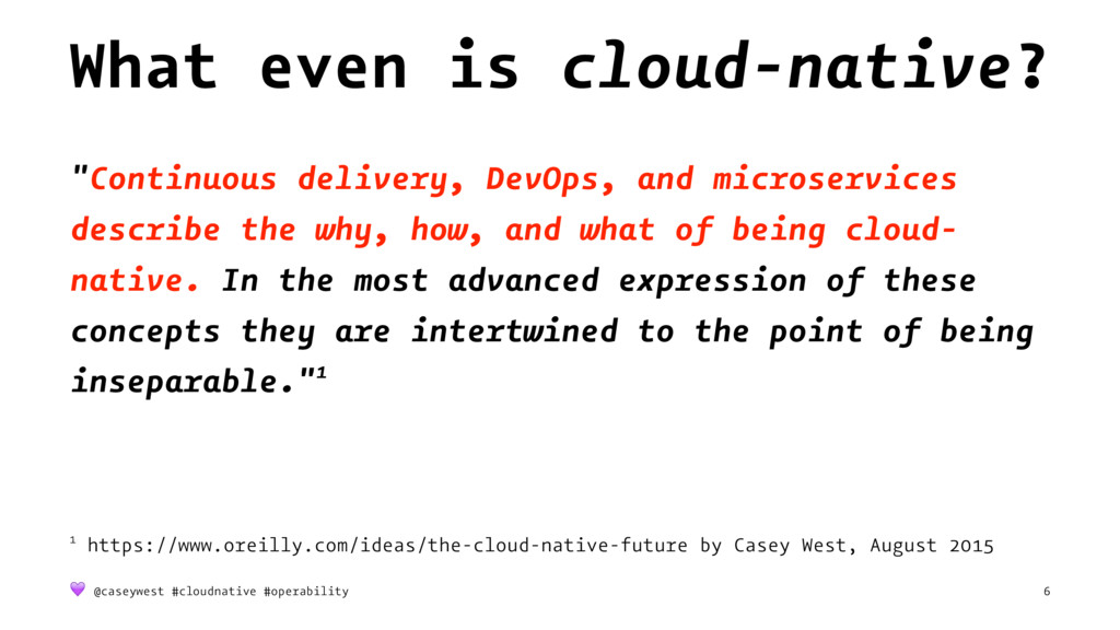 """What even is cloud-native? """"Continuous delivery..."""