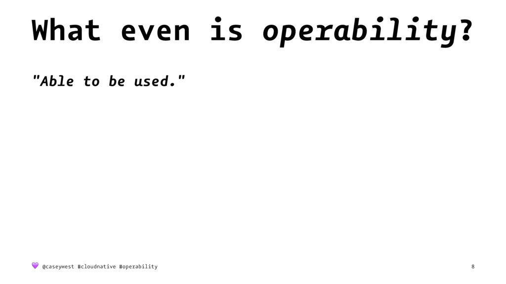 """What even is operability? """"Able to be used."""" ! ..."""