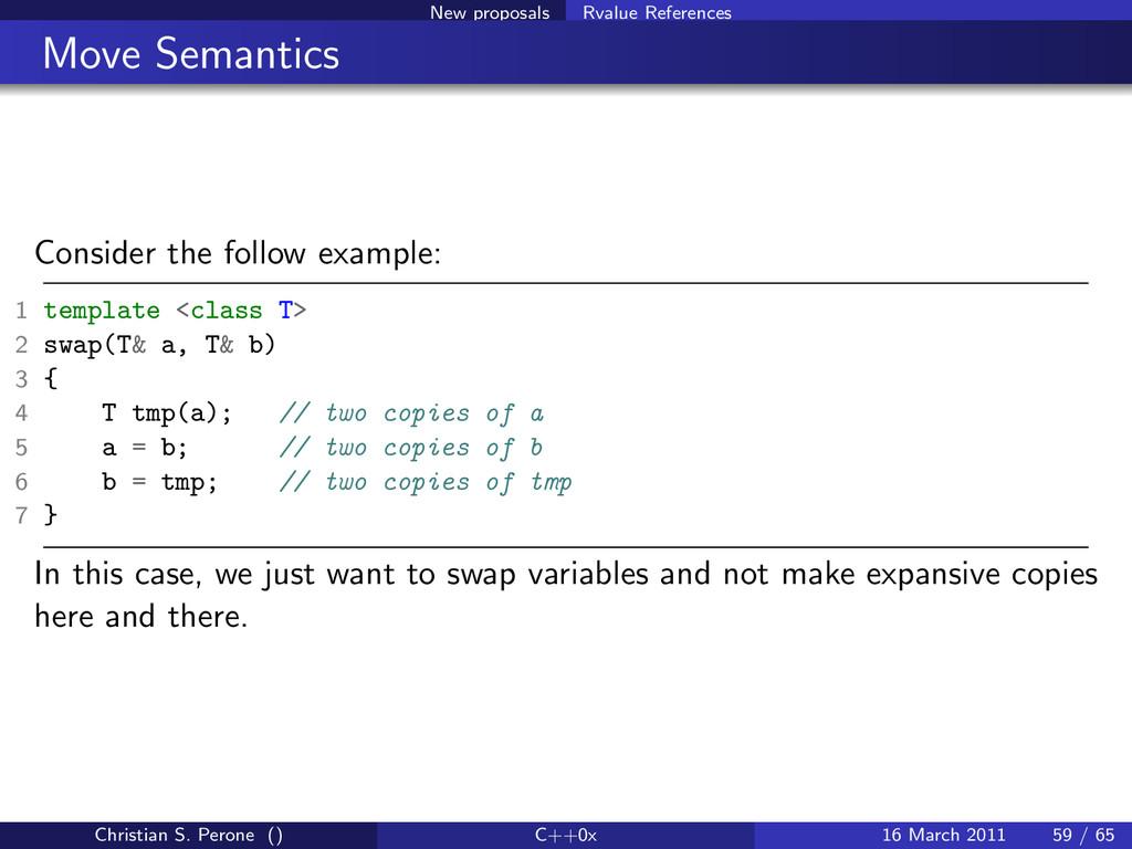 New proposals Rvalue References Move Semantics ...
