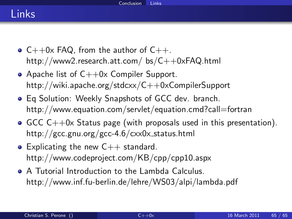 Conclusion Links Links C++0x FAQ, from the auth...