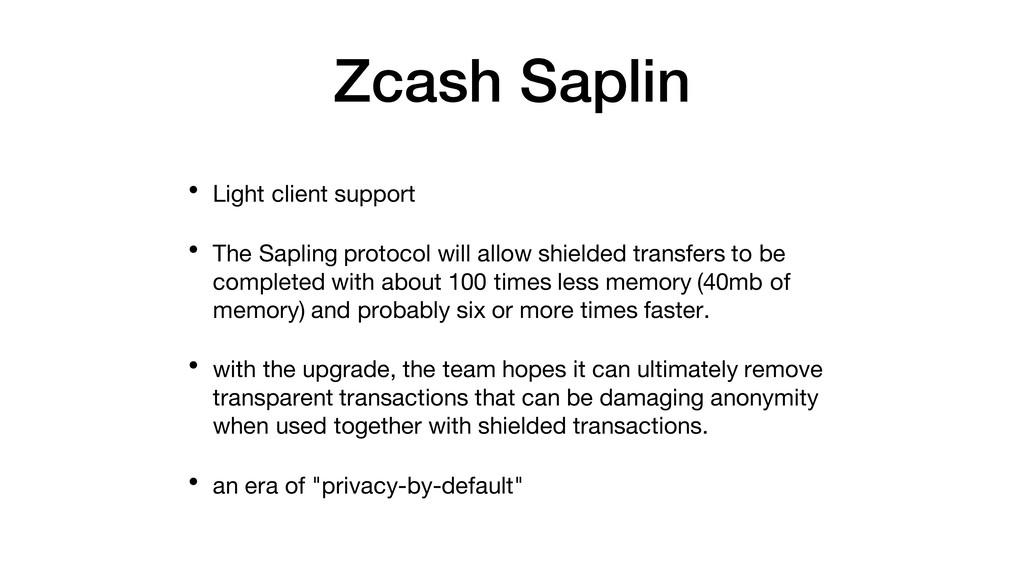 Zcash Saplin • Light client support • The Sapli...